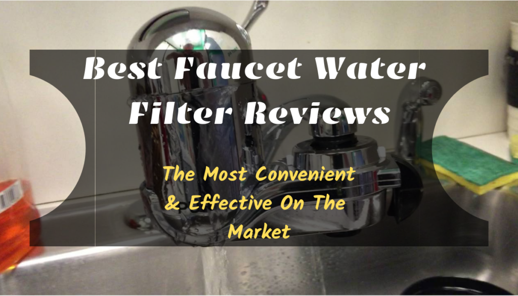 Best Faucet Water Filter Reviews featured image