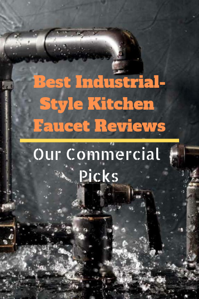 Best Industrial Style Kitchen Faucet Reviews 2019 Our Commercial