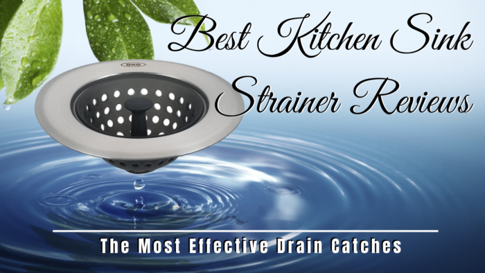 Best Kitchen Sink Strainer Reviews