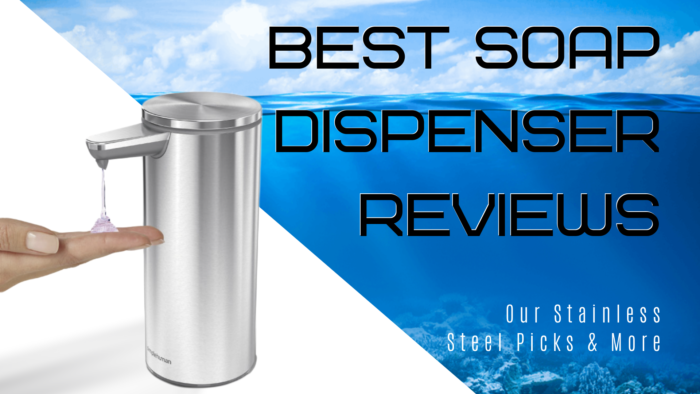 Best Soap Dispenser Reviews