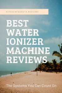 Best Water Ionizer Machine Reviews