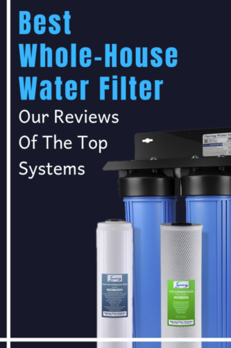 Best Whole-House Water Filter