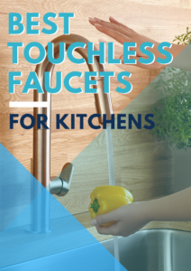Best Touchless Faucets for Kitchens